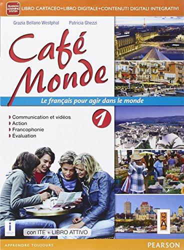 Cafè monde. Activebook. Per le Scuole superiori. Con e-book. Con espansione online [Lingua francese]: Vol. 1