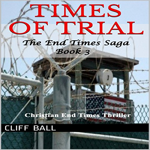 Times of Trial: An End Times Thriller audiobook cover art
