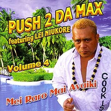 Push 2 Da Max, Vol. 4 (Mei Raro Mai Avaiki)
