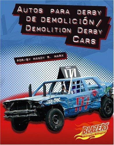 Autos Para Derby de Demolicion/Demolition Derby Cars (Horsepower (Caballos de Fuerza)) by Mandy R. Marx (2006-07-15)