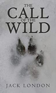 The Call of the Wild: The Original 1903 Edition