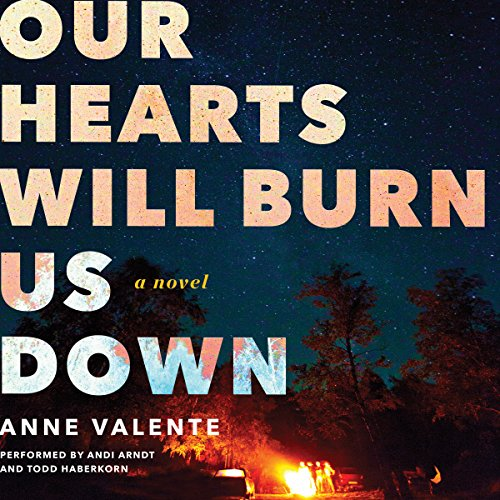Our Hearts Will Burn Us Down audiobook cover art