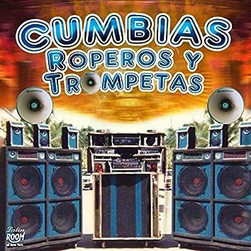 Cumbias, Roperos y Trompetas