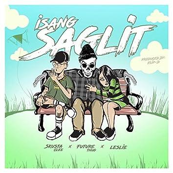 Isang Saglit (feat. Skusta Clee & Leslie)