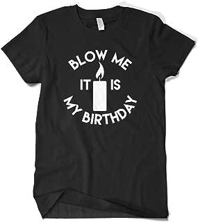 Cybertela Men's Blow Me It Is My Birthday Funny Gift T-Shirt