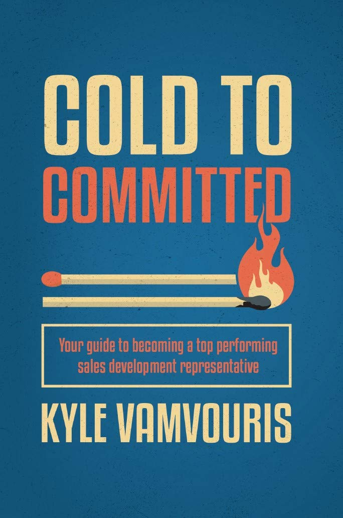 Cold to Committed: Your Guide to Becoming a Top Performing Sales Development Representative
