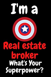 I'm A Real estate broker What's Your Superpower: 100 Pages Blank Lined Notebook Inspirational And Motivational Journal Gif...
