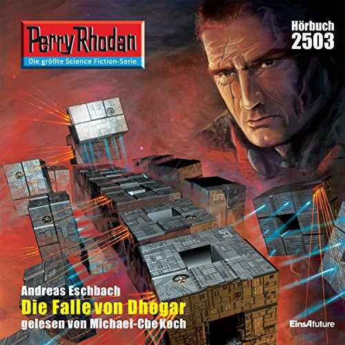 Die Falle von Dhogar     Perry Rhodan 2503              Written by:                                                                                                                                 Andreas Eschbach                               Narrated by:                                                                                                                                 Michael-Che Koch                      Length: 3 hrs and 23 mins     Not rated yet     Overall 0.0