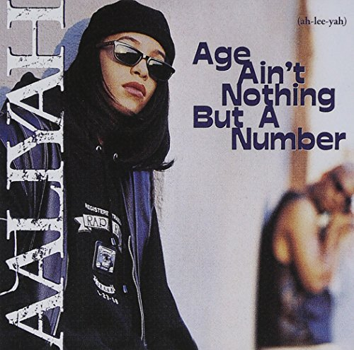 Age Ain't Nothing But a Number by Aaliyah