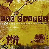 Haymaker! by The Gourds (2009-01-06)