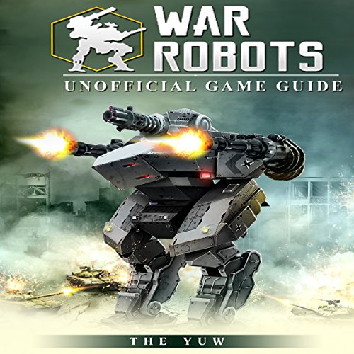 War Robots Unofficial Game Guide audiobook cover art