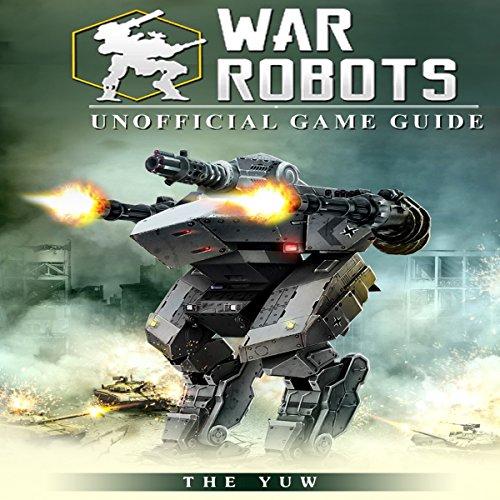 War Robots Unofficial Game Guide cover art