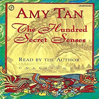 The Hundred Secret Senses                   By:                                                                                                                                 Amy Tan                               Narrated by:                                                                                                                                 Amy Tan                      Length: 11 hrs and 43 mins     127 ratings     Overall 4.5