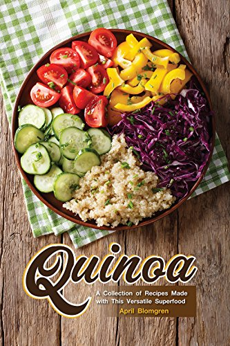 Quinoa: A Collection of Recipes Made with This Versatile Superfood (English Edition)