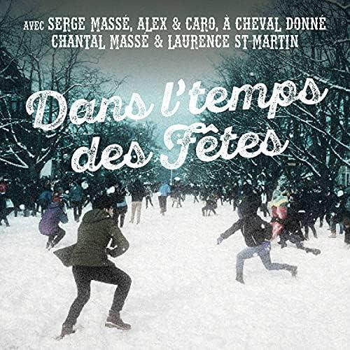Serge Massé feat. À Cheval Donné, Laurence St-Martin, Chantal massé & Alex & Caro