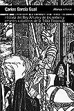 Historia del rey Arturo y de los nobles y errantes caballeros de la Tabla Redonda: Análisis de un mito literario (El libro de bolsillo - Humanidades)