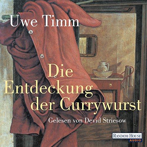 Die Entdeckung der Currywurst Audiobook By Uwe Timm cover art