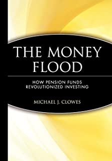 The Money Flood: How Pension Funds Revolutionized Investing