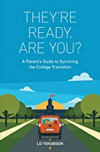 They're Ready. Are You?: A Parent's Guide to Surviving the College Transition