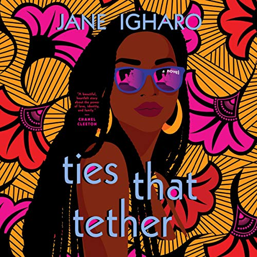 Ties That Tether Audiobook By Jane Igharo cover art