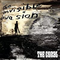 The Invisible Invasion by The Coral (2005-06-14)