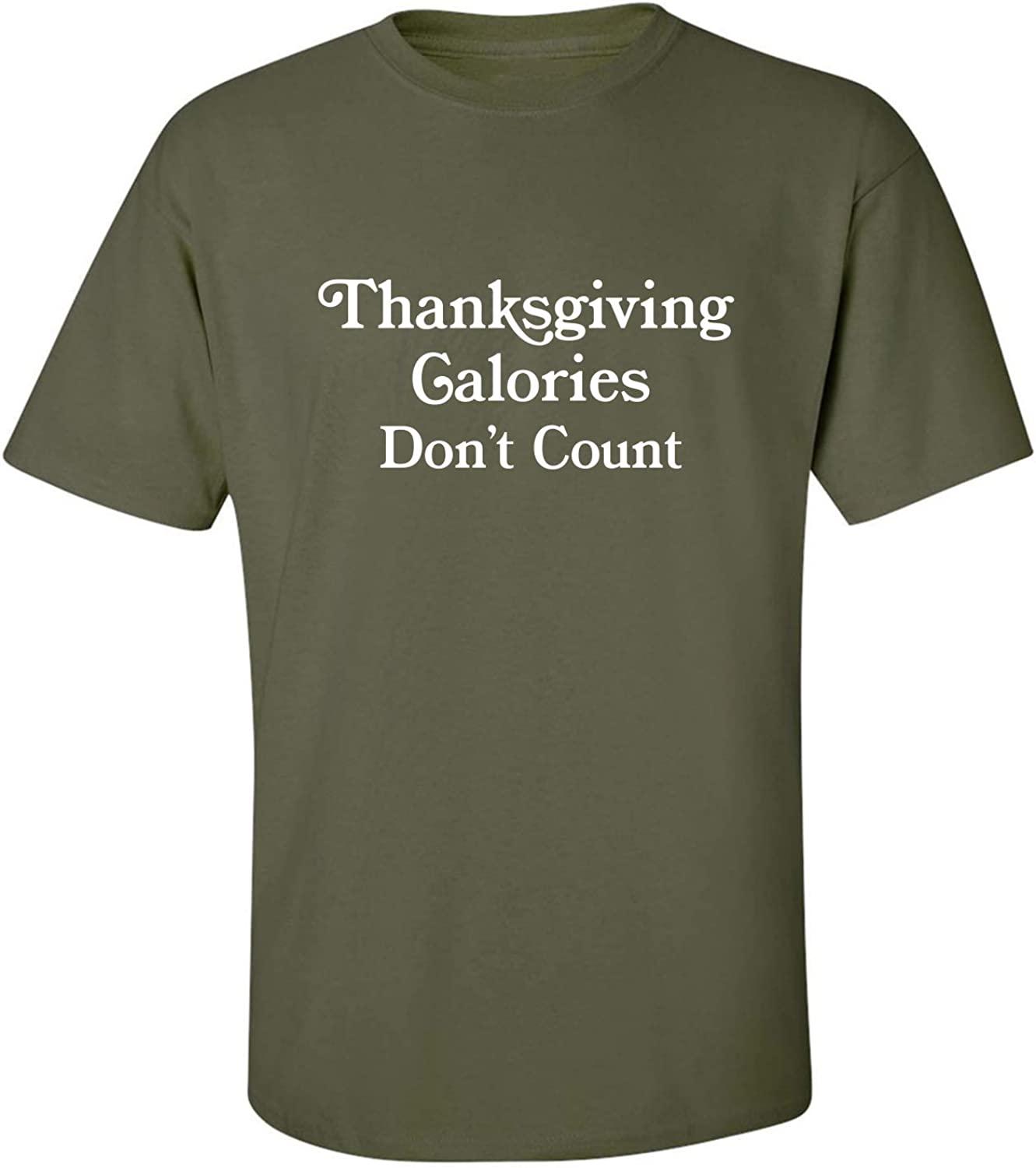 Thanksgiving Calories Don't Count Adult T-Shirt in Military Green - XXXX-Large