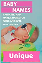 Baby Names: FANTASTIC AND UNIQUE NAMES FOR GIRLS AND BOYS