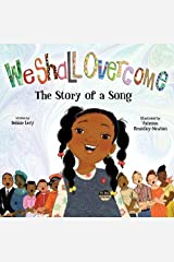 We Shall Overcome: The Story of a Song Hardcover