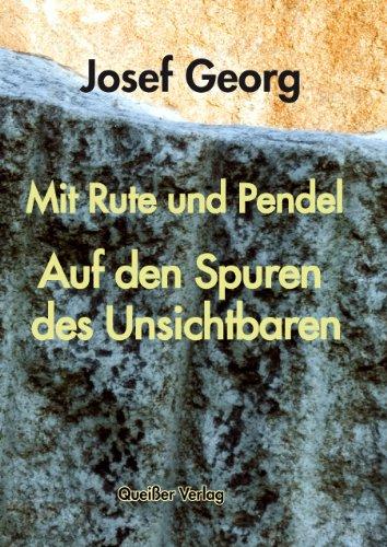 Mit Rute und Pendel: Auf den Spuren des Unsichtbaren