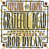 Postcards of the Hanging: Grateful Dead Perform the Songs of Bob Dylan (Live)