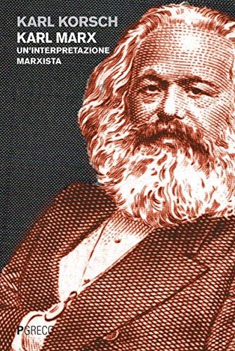 Karl Marx. Un'interpretazione marxista