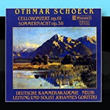 Otchmar Schoeck: Cello Concerto, Op. 61 / Summernight Op. 58 For Strings