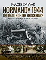 Normandy 1944: The Battle of the Hedgerows (Images of War)