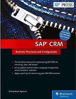 SAP CRM: SAP Customer Relationship Management Processes, Functions, and Configuration (SAP PRESS)