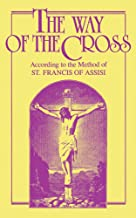 The Way of the Cross: According to the Method of St. Francis of Assisi