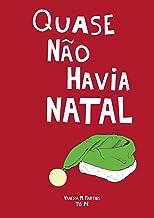 Quase Não Havia Natal (Portuguese Edition)