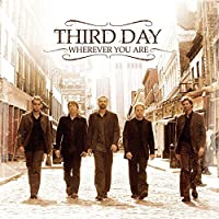 Wherever You Are [Us Import] by Third Day (2005-10-31)