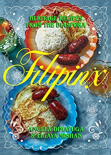 Filipinx: Heritage Recipes from the Diaspora