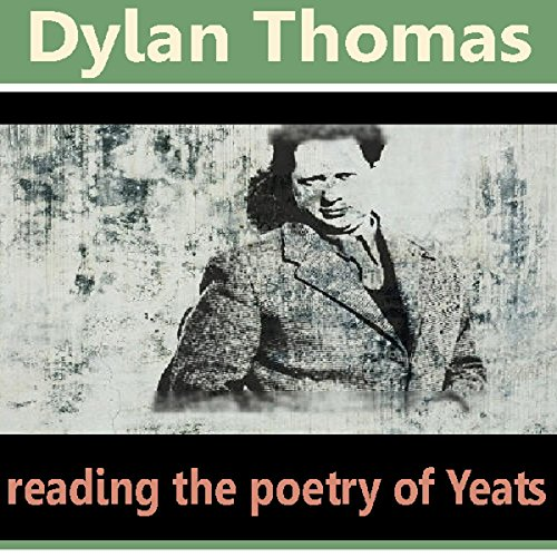 Dylan Thomas Reads the Poetry of Yeats cover art