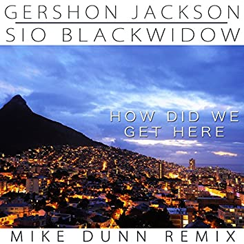 How Did e Get Here (feat. Sio Blackwidow)
