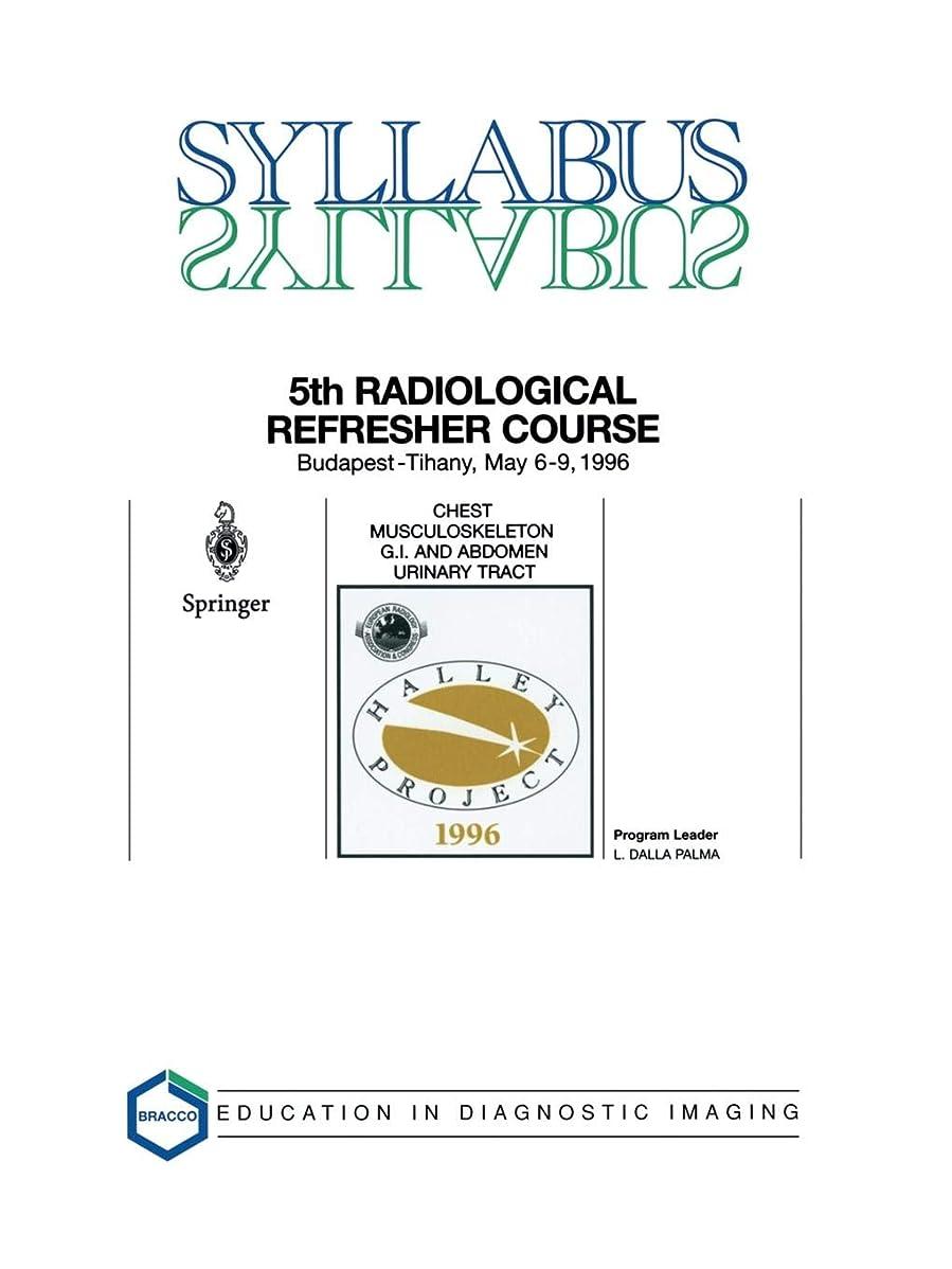 私の過半数音Chest, Musculoskeleton, G.I. and Abdomen, Urinary Tract: 5th Halley Radiological Refresher Course (SYLLABUS)