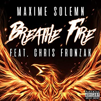 Breathe Fire (feat. Chris Fronzak)