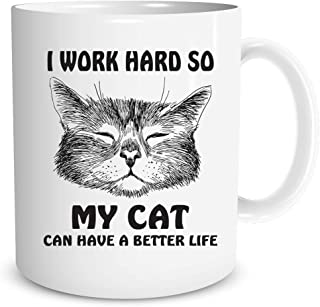 Funnwear I Work Hard So My Cat Can Have a Better Life 11oz Ceramic Coffee Mug - Gift for Cats Lover Women - Funny Middle Finger Pet Cat - Birthday Christmas New Year Present - Secret Santa Xmas