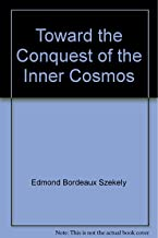 Toward the Conquest of the Inner Cosmos