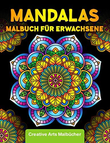 Mandalas für Erwachsene: Das große Mandala Ausmalbuch mit über 100 wunderschönen Mandalas auf schwarzem Hintergrund für besonders schöne Motive - Ausmalen, Entspannen und Stress abbauen