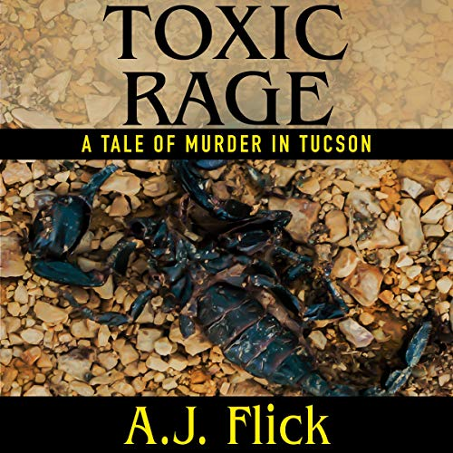 Toxic Rage: A Tale of Murder in Tucson audiobook cover art