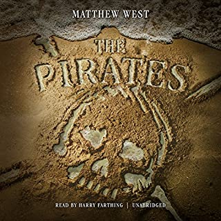 The Pirates                   By:                                                                                                                                 Matthew West                               Narrated by:                                                                                                                                 Harry Farthing                      Length: 5 hrs and 19 mins     Not rated yet     Overall 0.0