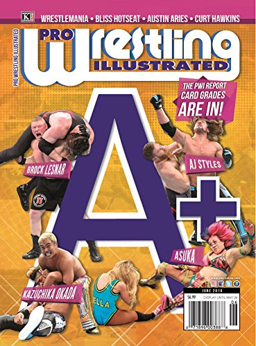 Pro Wrestling Illustrated: June 2018 Issue-A+ PWI Report Card Edition, Hot Seat with Alexa Bliss, Austin Aries, Brock Lesnar, AJ Styles, Asuka, Kaz Okada, ... Independent Roundup (English Edition)