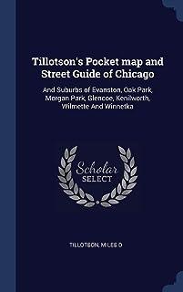Tillotson's Pocket Map and Street Guide of Chicago: And Suburbs of Evanston, Oak Park, Morgan Park, Glencoe, Kenilworth, W...