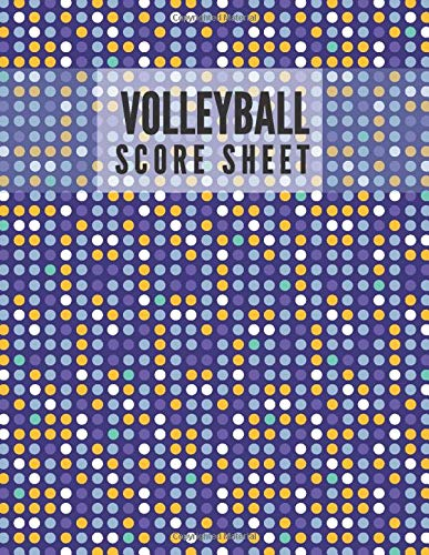 Volleyball Score Sheet: Record Your Volleyball Games, Volleyball Record Keeper Notebook, Score Notebook for Players, Perfect Write-In Notebook Log for ... with 110 Pages (Volleyball Score Record Book)